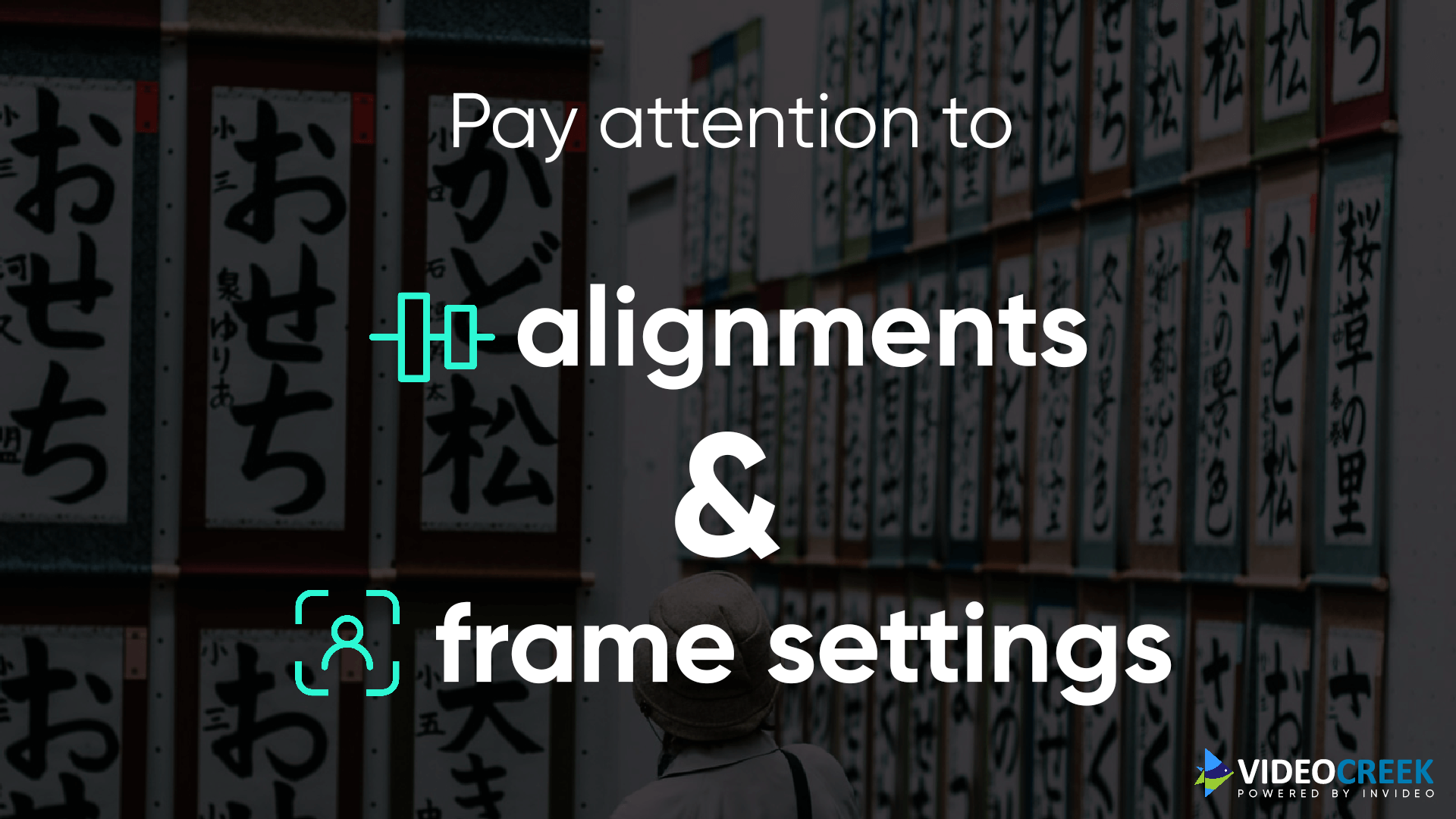 Video alignment and frame settings